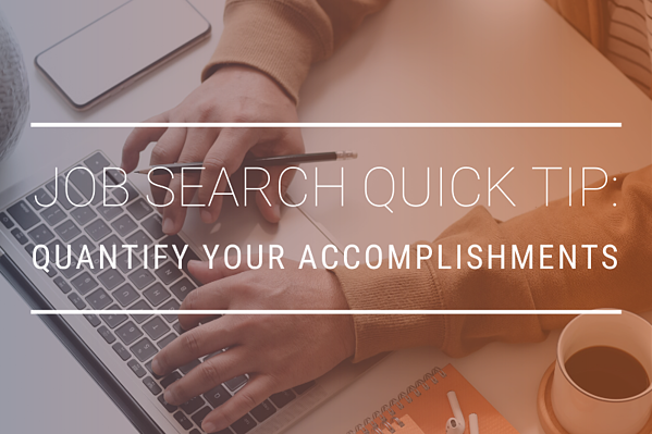 JOB SEARCH QUICK TIP - Quanitfy Your Achievements